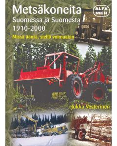 Metsäkoneita Suomessa ja Suomesta